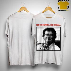 Stranger Things Alexei No Cherry No Deal Shirt