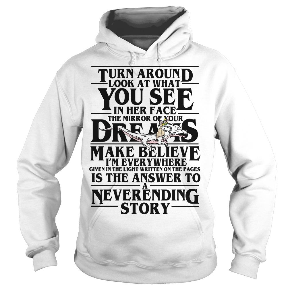 Stranger Things Turn Around Look At What You See In Her Face The Mirror Of Your Dreams Hoodie