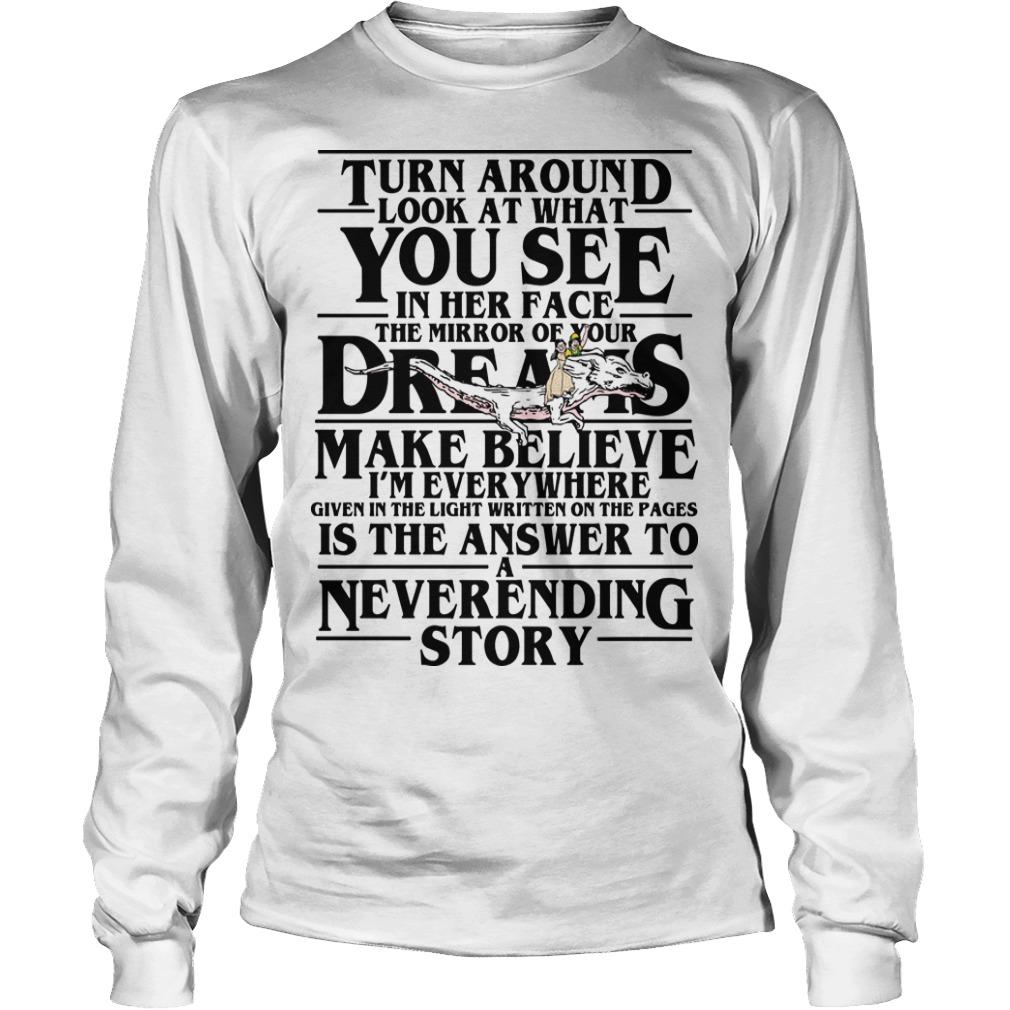 Stranger Things Turn Around Look At What You See In Her Face The Mirror Of Your Dreams Longsleeve