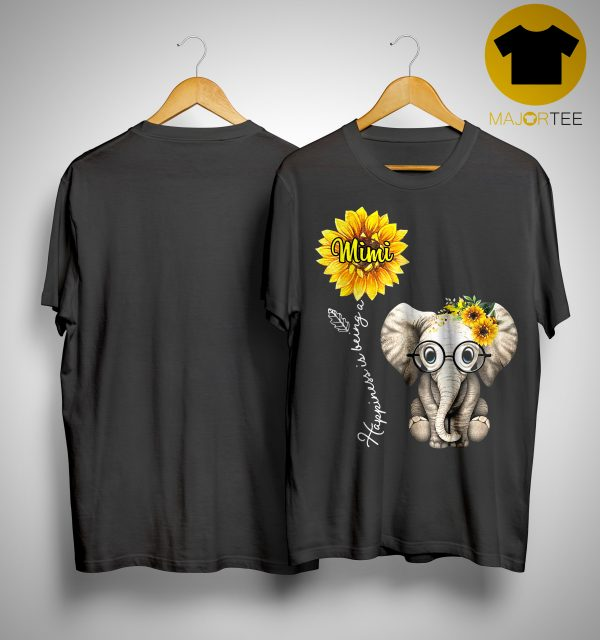 Sunflower Elephant Happiness Is Being A Mimi Shirt