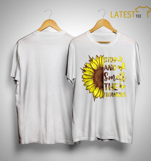 Sunflower Stop And Smell The Flowers Shirt