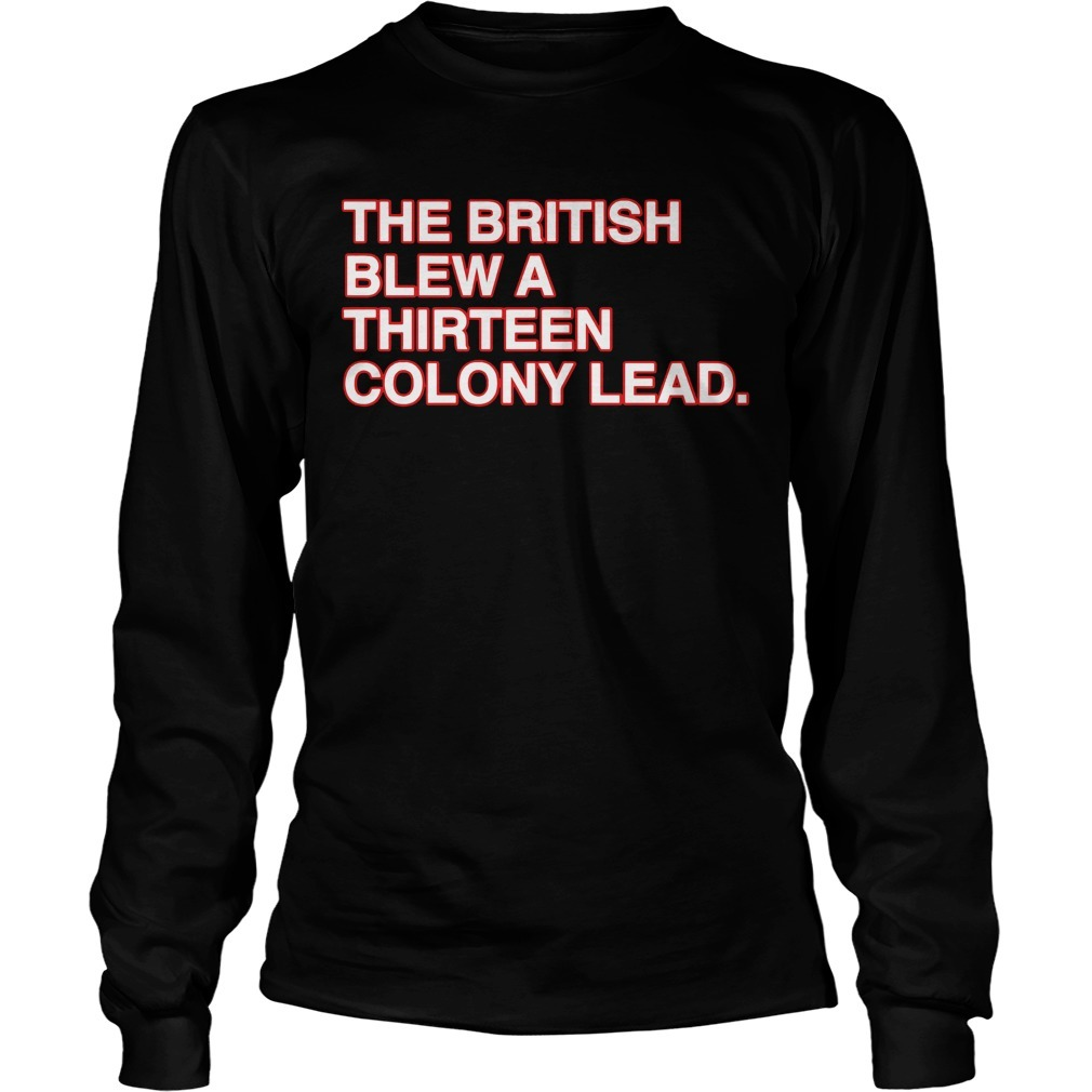 The British Blew A Thirteen Colony Lead Longsleeve Tee