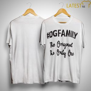 The Original The Only Me The First #dgfamily T Shirt