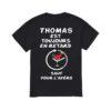 Thomas Est Toujours En Retard Sauf Pour L'apéro Shirt