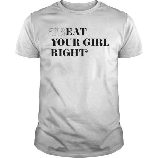 Treat Eat Your Girl Right Shirt