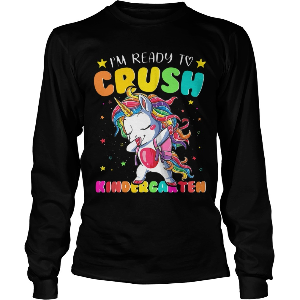 Unicorn Dabbing I'm Ready To Crush Kingergarten Longsleeve Tee