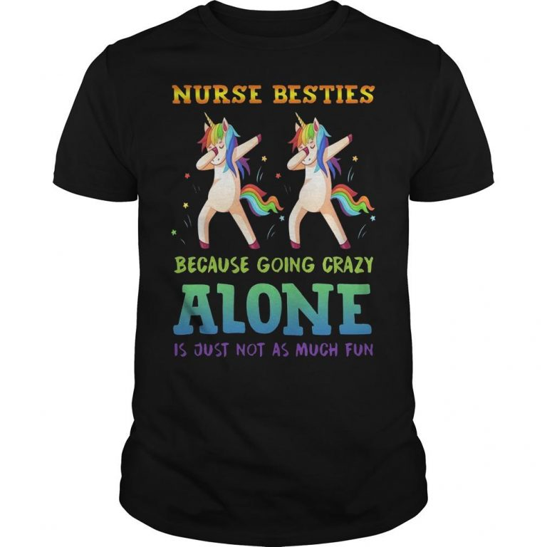 Unicorn Dabbing Nurse Besties Because Going Crazy Alone Is Just Not As Much Fun