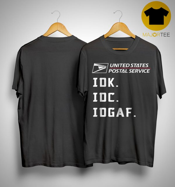 United States Postal Service Idk Idc Idgaf Shirt
