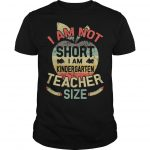 Vintage I Am Not Short I Am Kindergarten Teacher Size