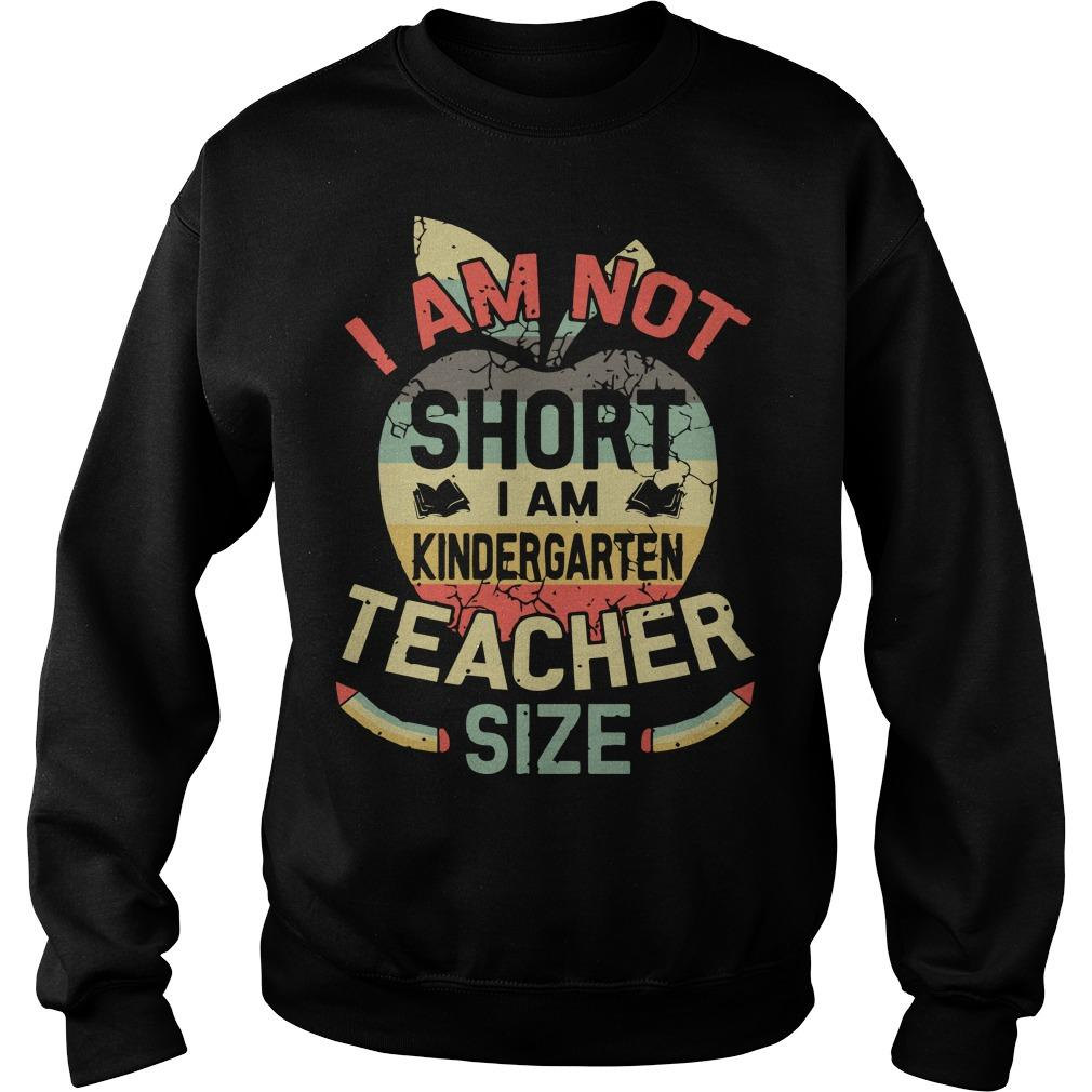Vintage I Am Not Short I Am Kindergarten Teacher Size Sweater