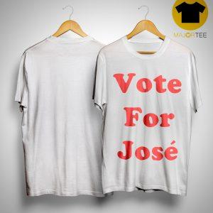 Vote For José Shirt