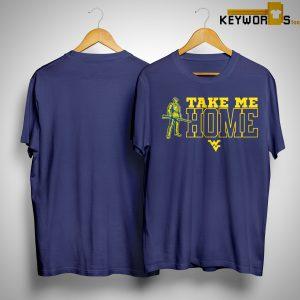 WVU Take Me To Home Shirt