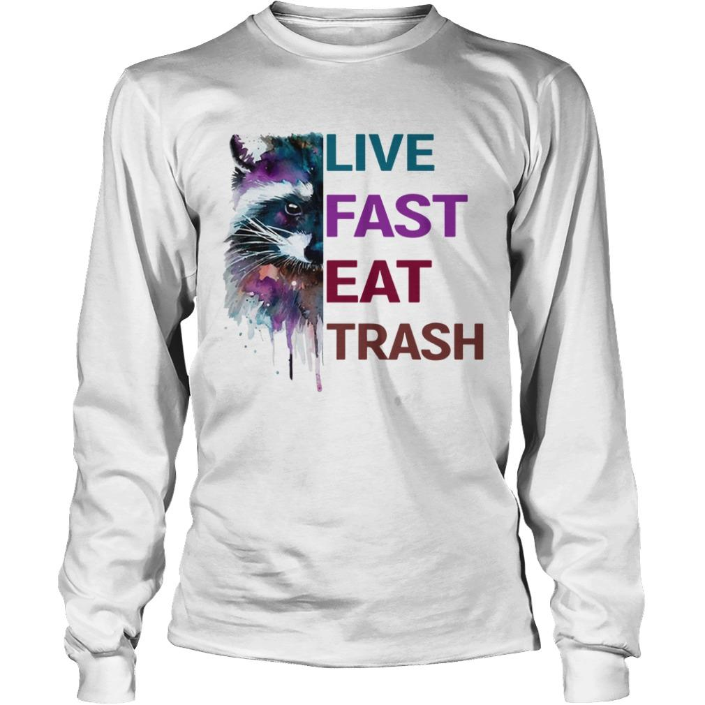 Water Color Raccoon Live Fast Eat Trash Longsleeve