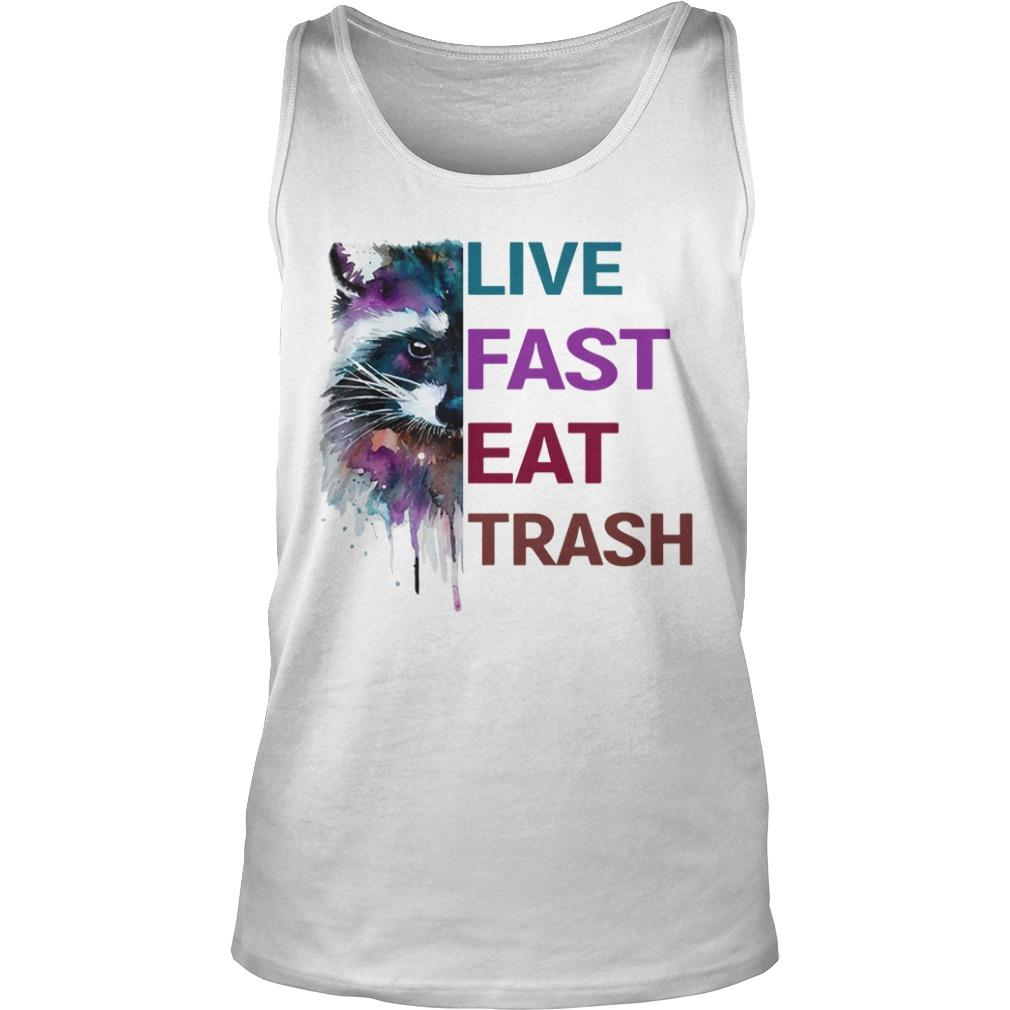 Water Color Raccoon Live Fast Eat Trash Tank Top