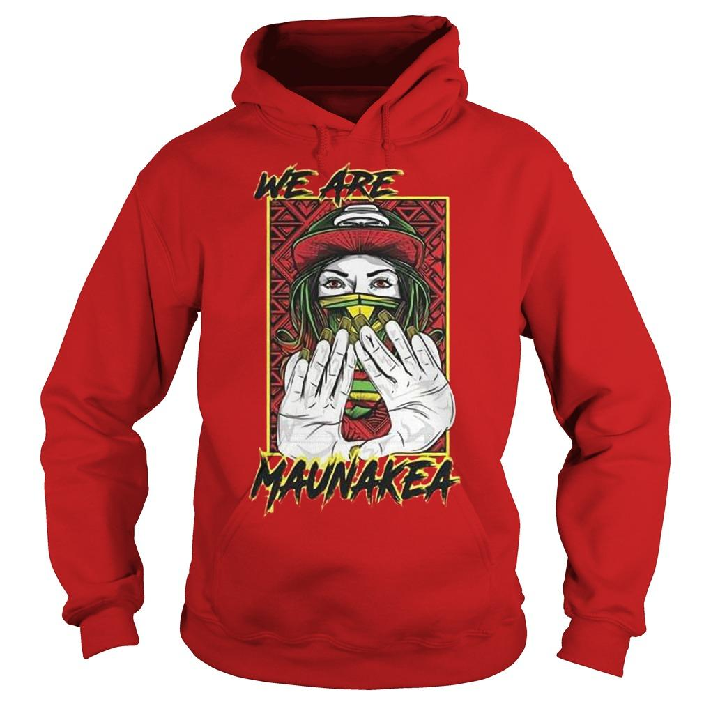 We Are Mauna Kea Hoodie