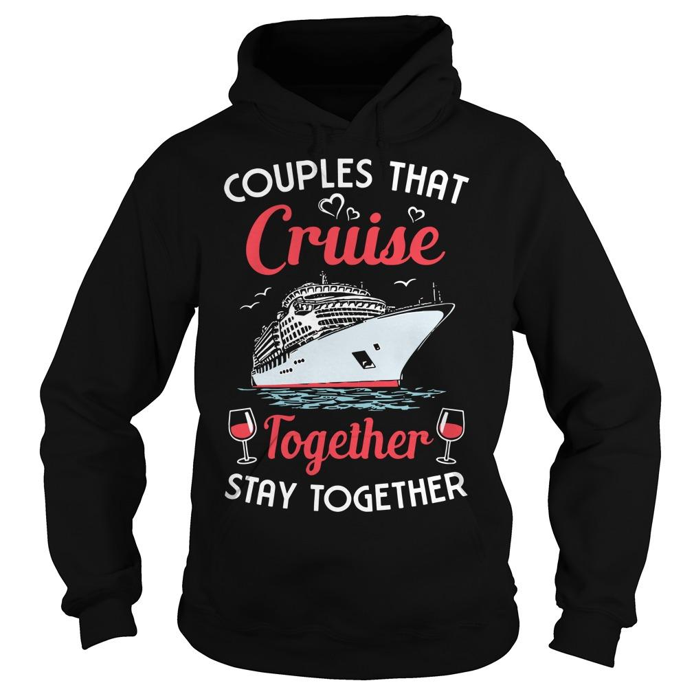 Wine Couples That Cruise Together Stay Together Hoodie