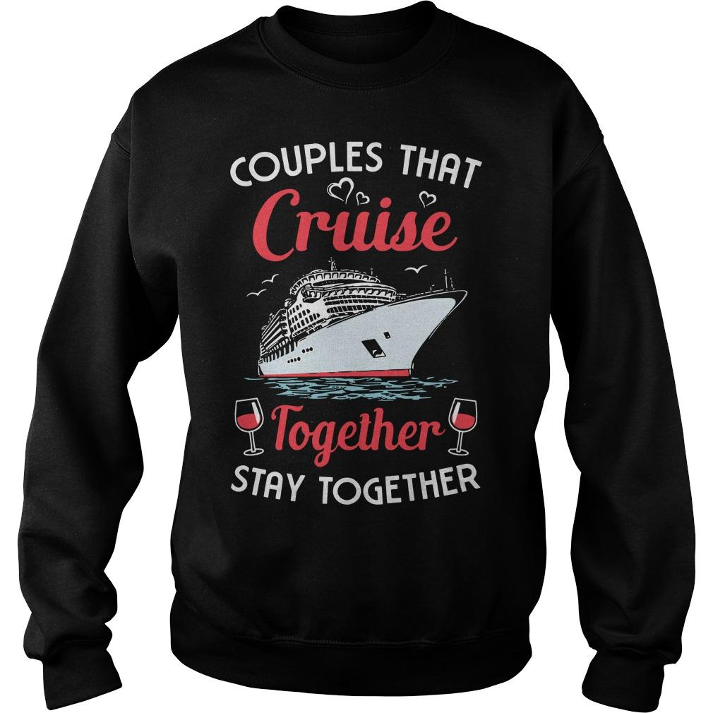 Wine Couples That Cruise Together Stay Together Sweater