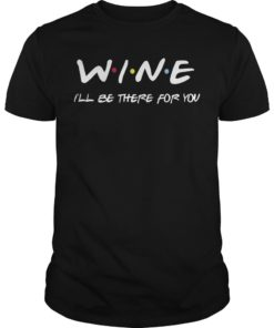 Wine I'll Be There For You