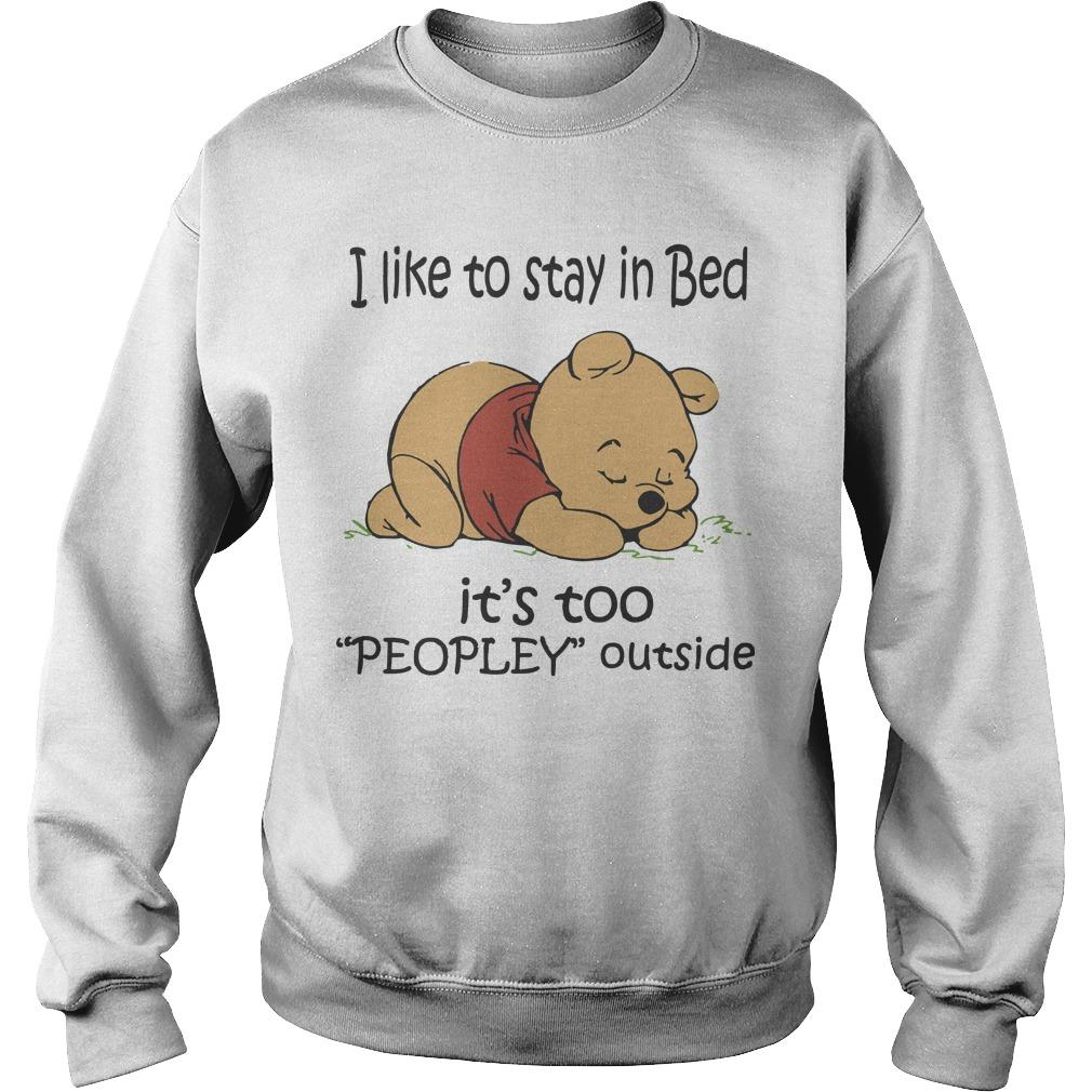 Winnie The Pooh I Like To Stay In Bed It's Too Peopley Outside Sweater