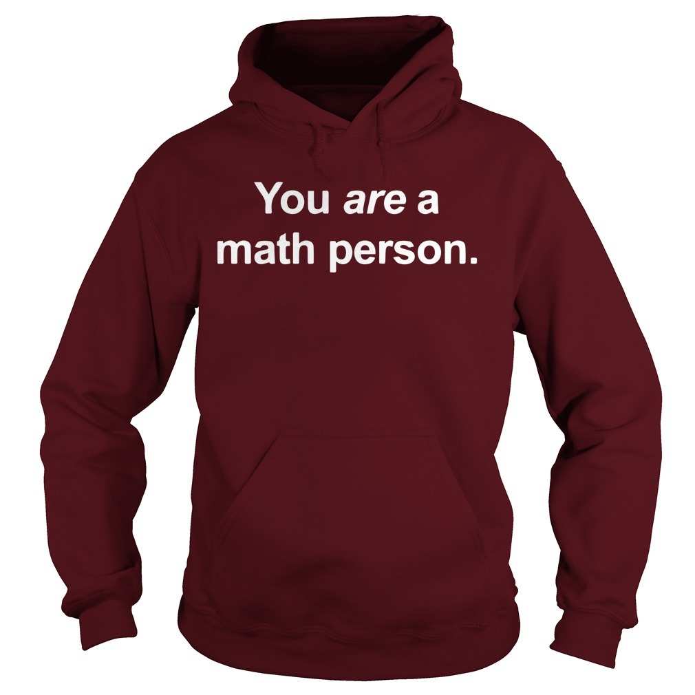 You Are A Math Person Hoodie