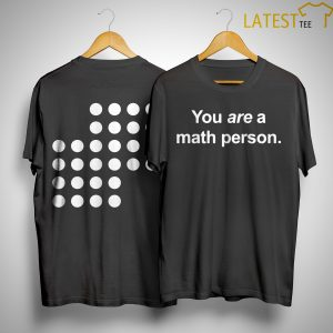 You Are A Math Person Shirt