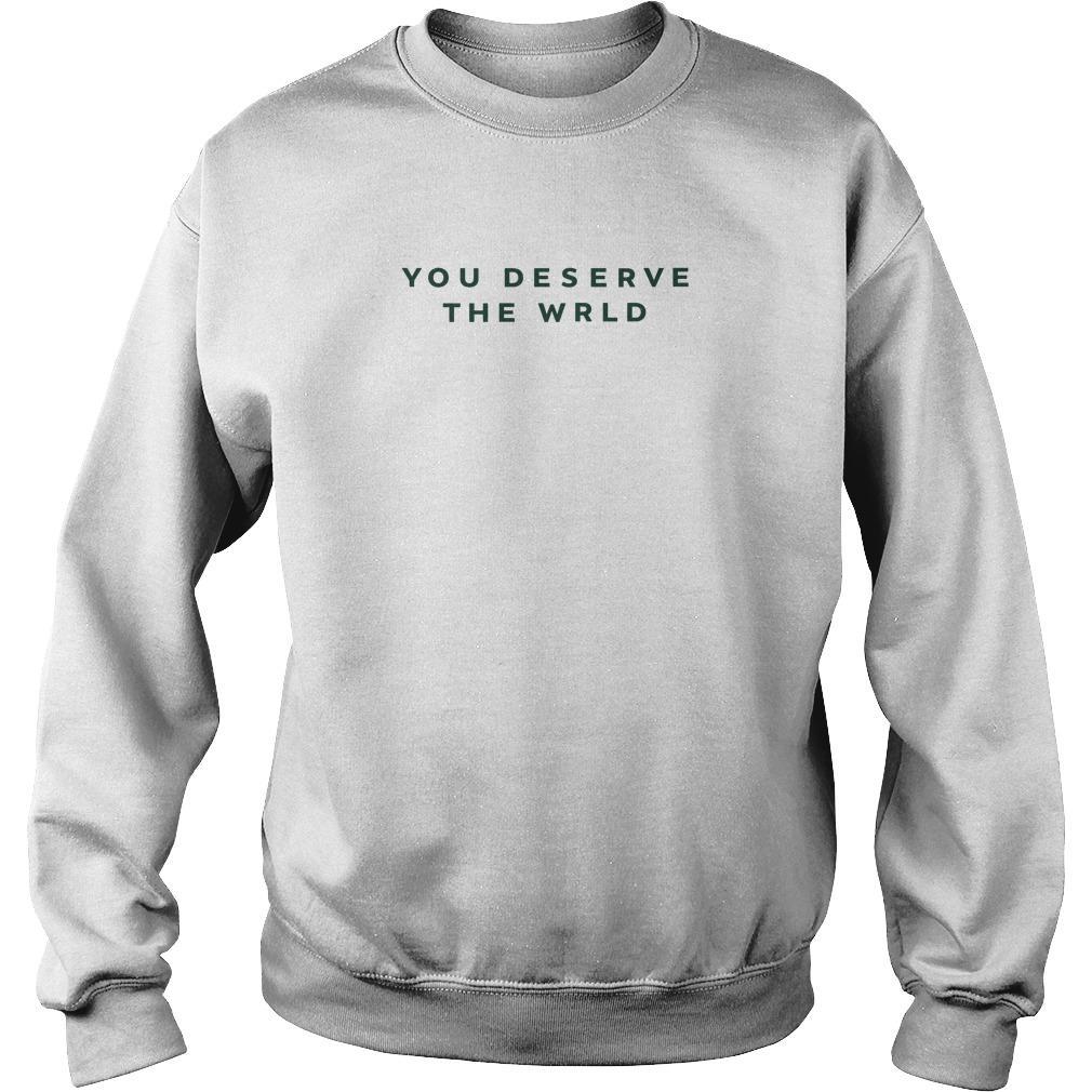 You Deserve The Wrld Sweater