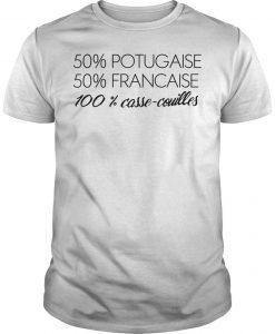50% Portugaise 50% Francaise 100% Casse Couilles