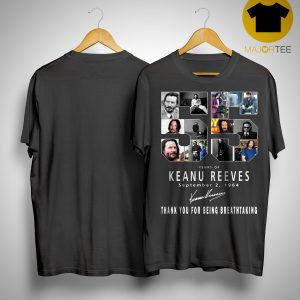 55 Years Of Keanu Reeves Thank You For Breathtaking Shirt