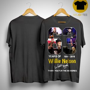 63 Years Of Willie Nelson 1956 2019 Thank You For The Memories Shirt