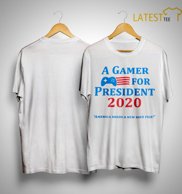 A Gamer For President 2020 Shirt