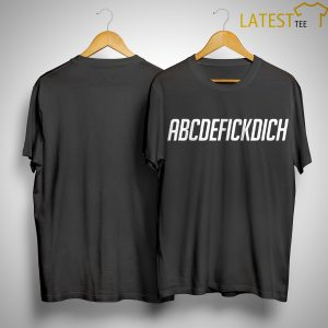 ABCDEFICKDICH Shirt