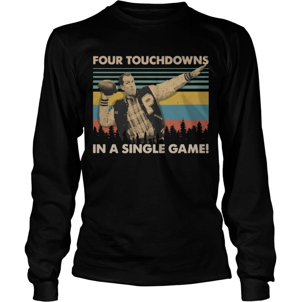 Al Bundy Vintage Four Touchdowns In A Singles Game Longsleeve