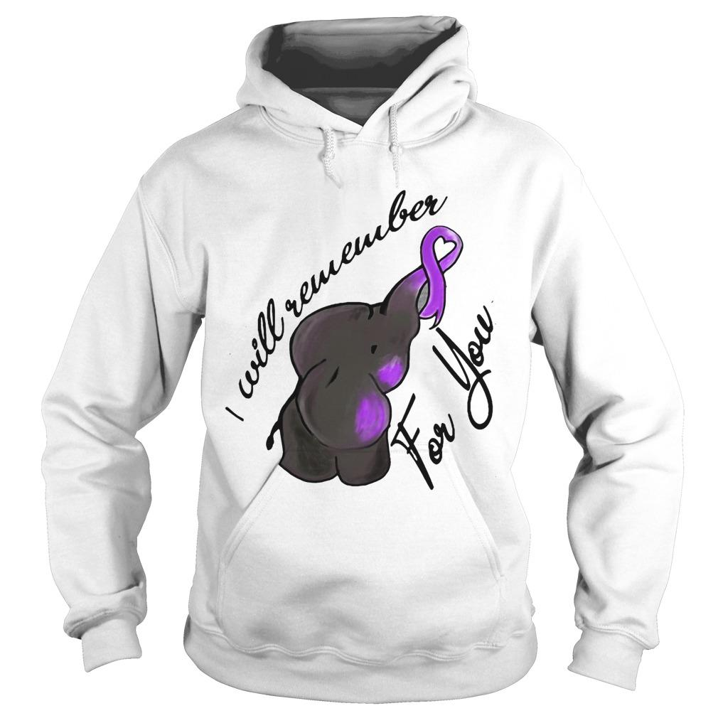 Alzheimer Elephant I Will Remember For You Hoodie