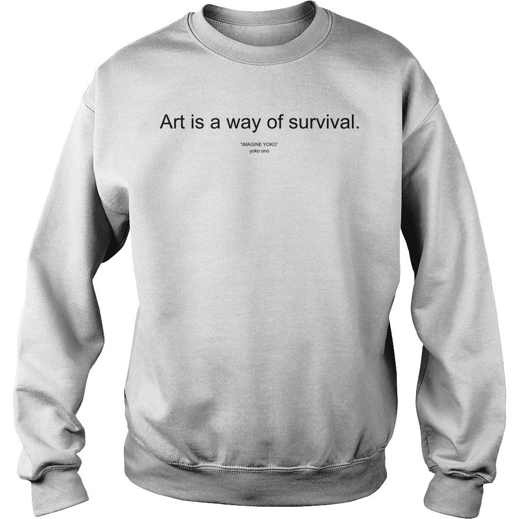 Art Is A Way Of Survival Sweater