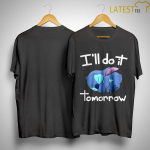 Baby Stitch I'll Do It Tomorrow Shirt