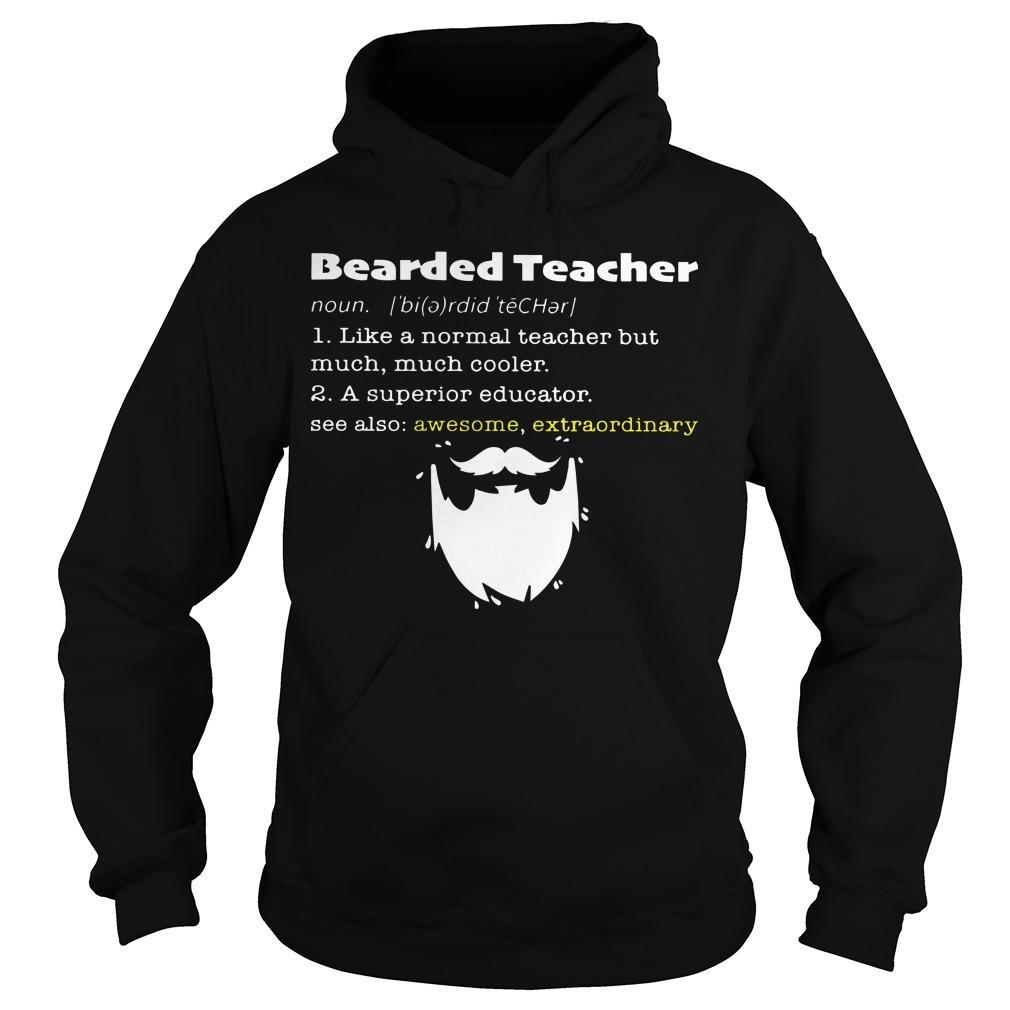 Bearded Teacher Noun Like A Normal Teacher But Much Much Cooler Hoodie