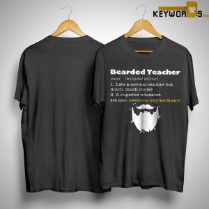 Bearded Teacher Noun Like A Normal Teacher But Much Much Cooler Shirt