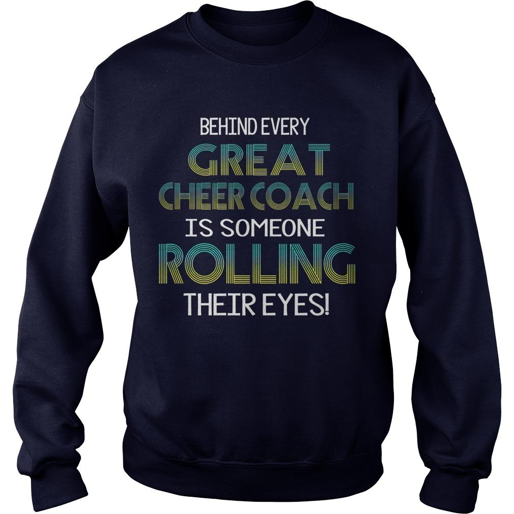 Behind Every Great Cheer Coach Is Someone Rolling Their Eyes Sweater