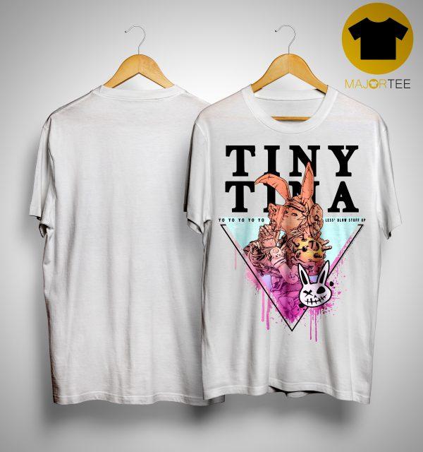 Borderlands 3 Tiny Tina Yo Yo Yo Yo Yo Less' Blow Stuff Up Shirt