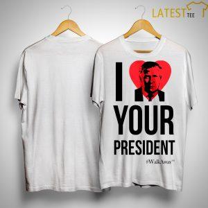 Brandon Straka I Love Your President Shirt
