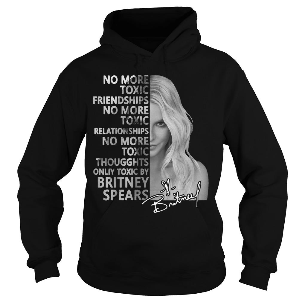 Britney Spears No More Toxic Friendships Thoughts Signature Hoodie