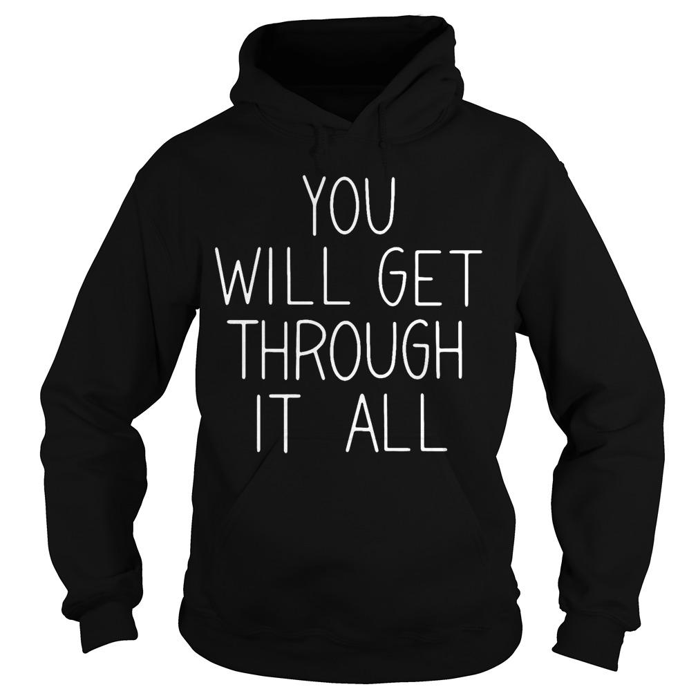 Buddy Project You Will Get Through It All Hoodie
