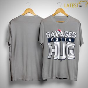 Cameron Maybin Savages Gotta Hug Shirt