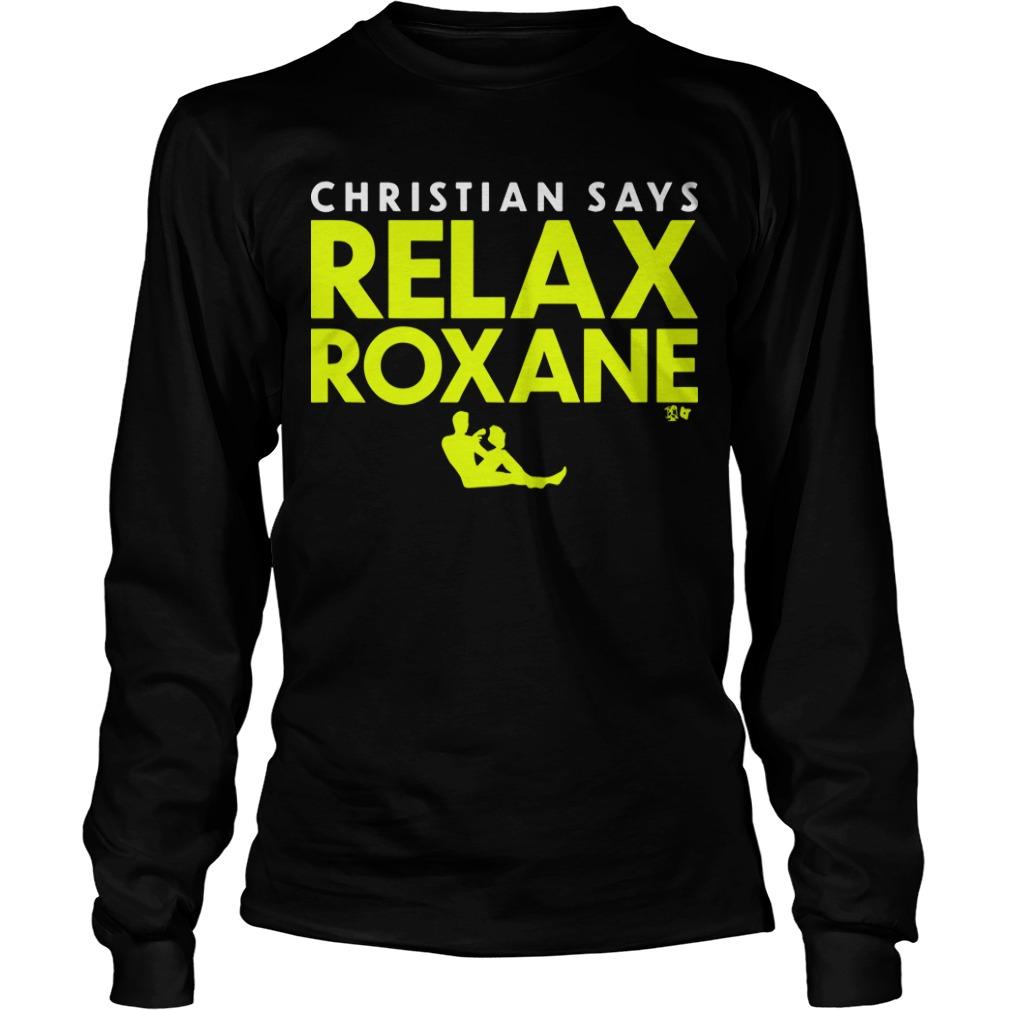 Christian Says Relax Roxane Longsleeve