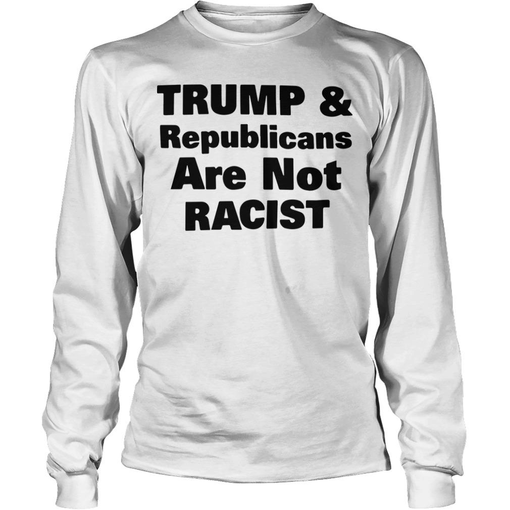 Cincinnati Rally Trump & Republicans Are Not Racist Longsleeve