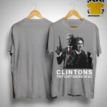 Clintons They Can't Suicide Us All Shirt
