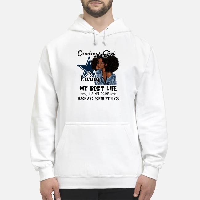 Cowboy Girl I'm Living My Best Life I Ain't Goin' Back And Forth With You Hoodie