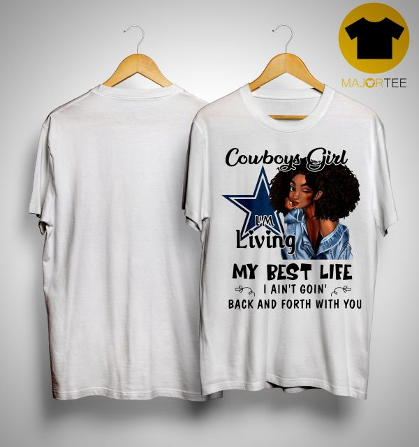 Cowboy Girl I'm Living My Best Life I Ain't Goin' Back And Forth With You Shirt