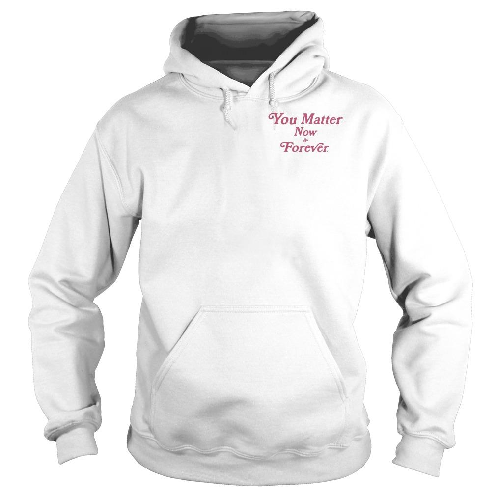 Demetrius Harmon You Matter Now And Forever Hoodie