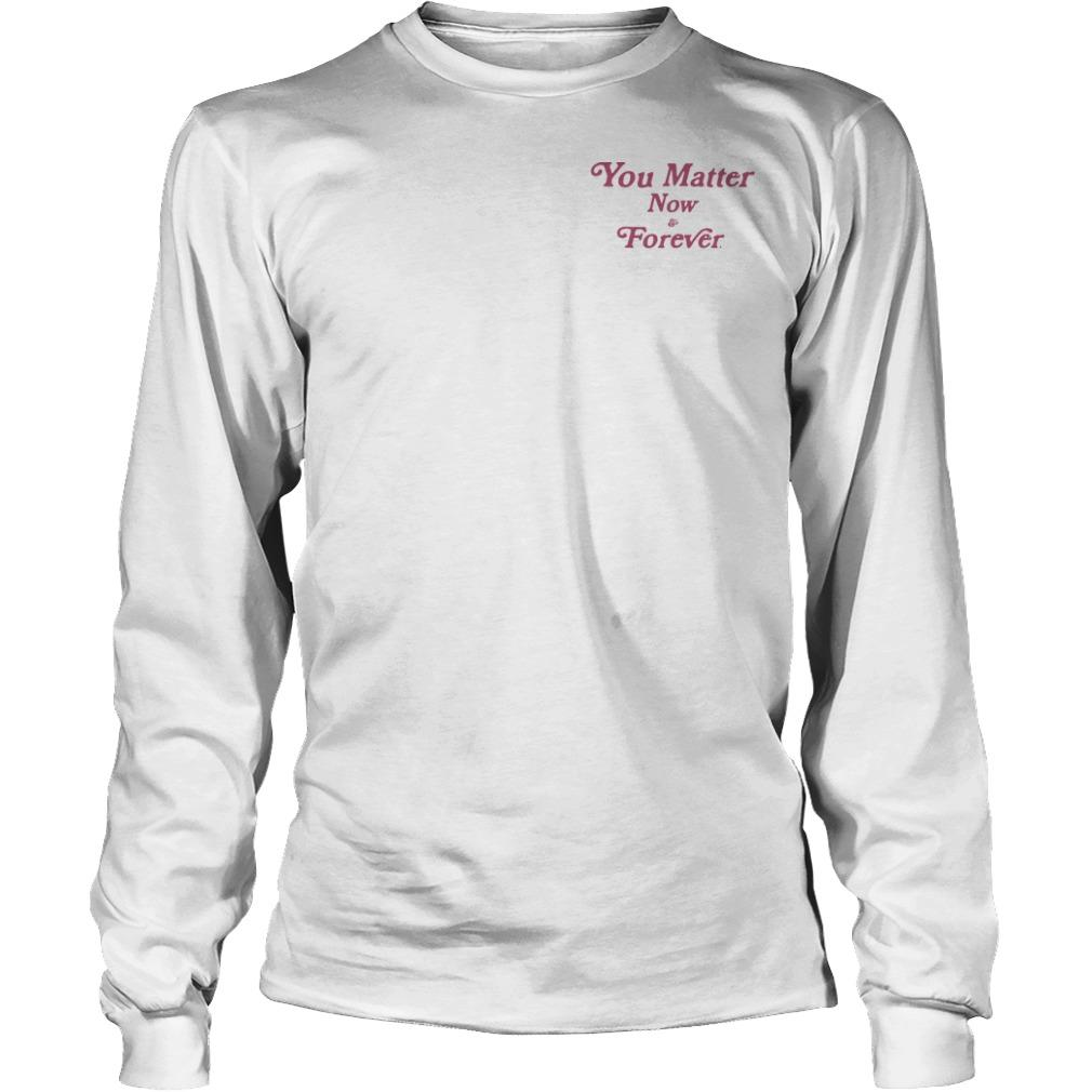 Demetrius Harmon You Matter Now And Forever Longsleeve